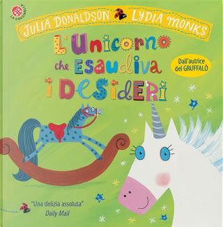 L'unicorno che esaudiva i desideri by Julia Donaldson