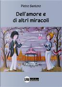 Dell'amore e di altri miracoli by Pietro Santoro