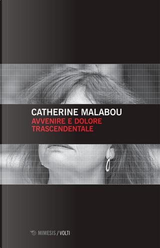 Avvenire e dolore trascendentale by Catherine Malabou