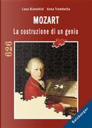 Mozart. La costruzione di un genio by Luca Bianchini