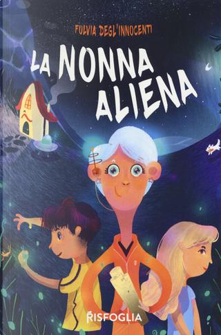 La nonna aliena by Fulvia Degl'Innocenti