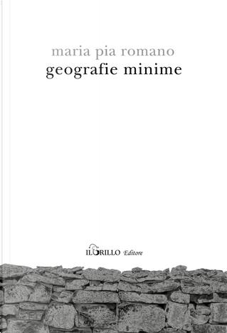 Geografie minime by Maria Pia Romano