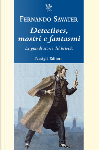 Detectives, mostri e fantasmi. Le grandi storie del brivido by Fernando Savater