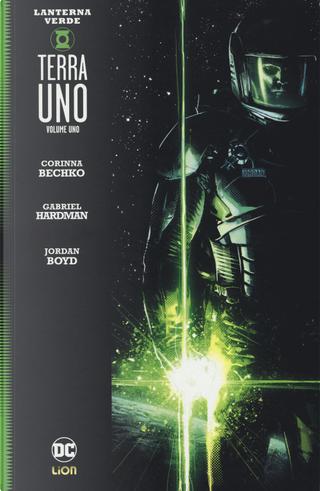 Terra uno. Lanterna verde. Vol. 1 by Corinna Bechko, Gabriel Hardman