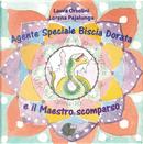Agente speciale Biscia Dorata e il maestro scomparso by Laura Orsolini, Lorena Valentina Pajalunga