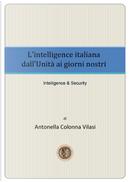 L'intelligence italiana dall'Unità ai giorni nostri by Antonella Colonna Vilasi