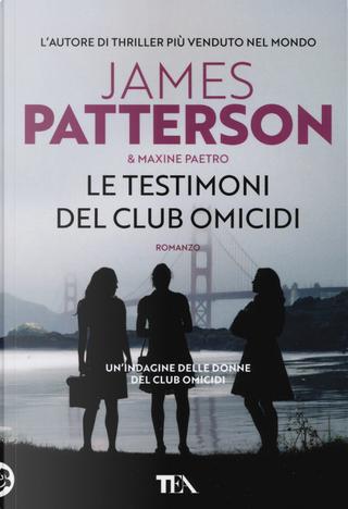 Le testimoni del club omicidi by James Patterson, Maxine Paetro