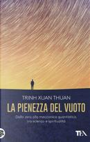 La pienezza del vuoto. Dallo zero alla meccanica quantistica, tra scienza e spiritualità by Thuan Trinh Xuan