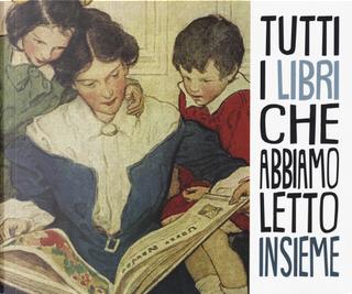 Tutti i libri che abbiamo letto insieme by Beatrice Vitali, Cristina Petit