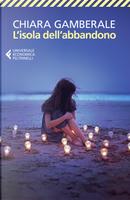 L'isola dell'abbandono by Chiara Gamberale