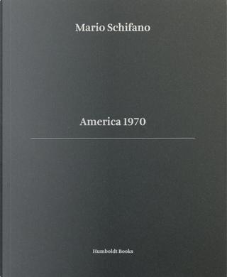 America 1970. Ediz. italiana e inglese by Francesca Zanella, Giorgio Vasta, Mario Schifano, Nancy Ruspoli