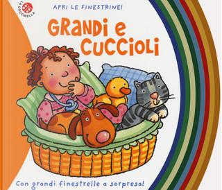 Grandi e cuccioli by Emanuela Bussolati, Francesca Di Chiara