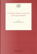 La filologia classica e umanistica di Remigio Sabbadini