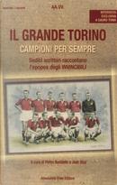 Il grande Torino. Campioni per sempre