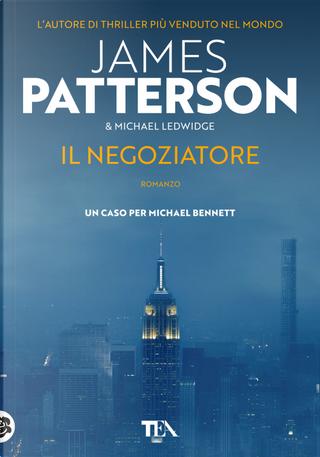 Il negoziatore by James Patterson, Michael Ledwidge