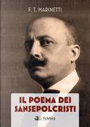 Il poema dei Sansepolcristi by Filippo Tommaso Marinetti