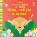 Bubu... settete allo zoo! Primi libri tattili con alette by Fiona Watt