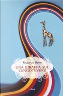 Una giraffa sul Lungotevere by Riccardo Reim