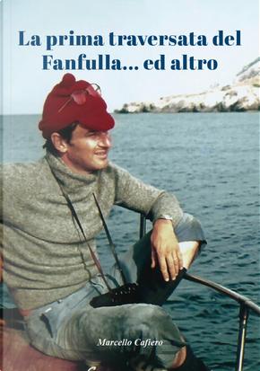 La prima traversata del Fanfulla... ed altro by Marcello Cafiero