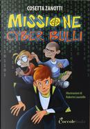 Missione cyber bulli by Cosetta Zanotti