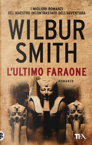 L'ultimo faraone by Wilbur Smith