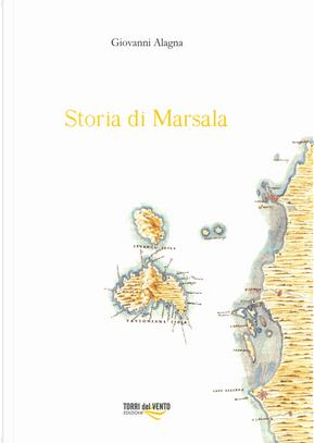 Storia di Marsala. Vol. 1 by Giovanni Alagna