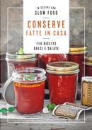 Conserve fatte in casa. 110 ricette dolci e salate