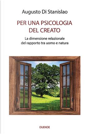Per una psicologia del creato. La dimensione relazionale del rapporto tra uomo e natura by Augusto Di Stanislao