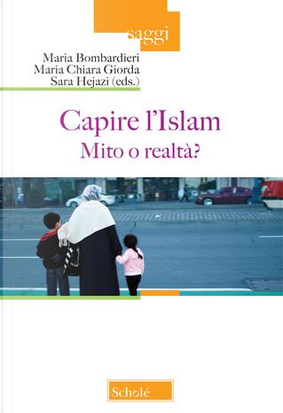 Capire l'Islam. Mito o realtà?