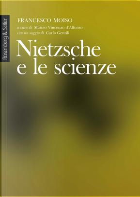 Nietzsche e le scienze by Francesco Moiso