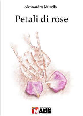 Petali di rose by Alessandro Musella
