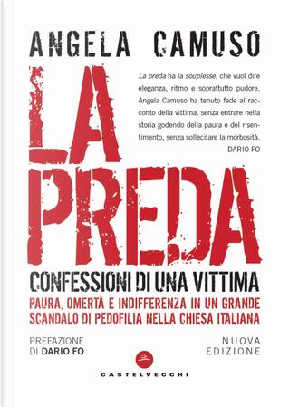 La preda. Confessioni di una vittima by Angela Camuso