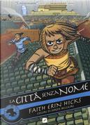 La città senza nome. Vol. 1 by Faith Erin Hicks