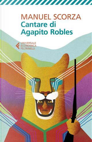Cantare di Agapito Robles. Quarta ballata by Manuel Scorza