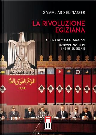 La rivoluzione egiziana by Gamal Nasser