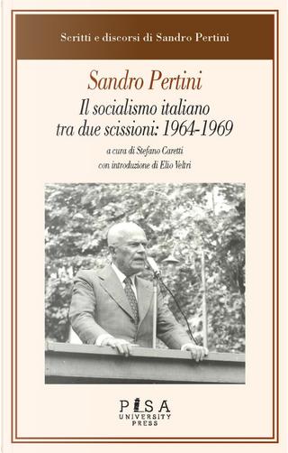 Il socialismo italiano tra due scissioni: 1964-1969 by Sandro Pertini