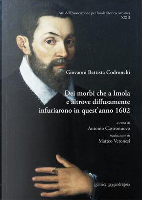 Dei morbi che a Imola e altrove diffusamente infuriarono in quest'anno 1602 by Giovanni Battista Codronchi