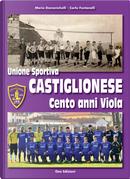 Unione Sportiva Castiglionese, cento anni viola by Carlo Fontanelli, Mario Domenichelli