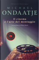 Il cinema e l'arte del montaggio. Conversazioni con Walter Murch by Michael Ondaatje