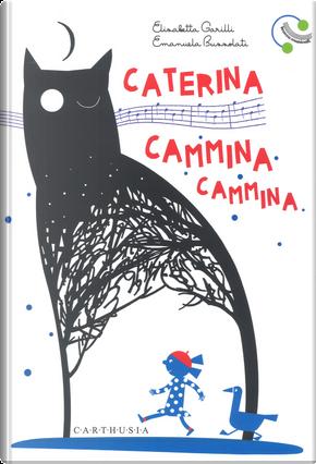 Caterina cammina cammina by Elisabetta Garilli, Emanuela Bussolati
