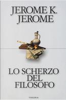 Lo scherzo del filosofo by Jerome K. Jerome