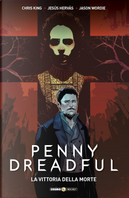 Penny Dreadful. Vol. 3: La vittoria della morte by Chris King, Jesus Hervas