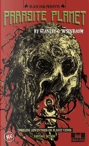 Parasite planet by Stanley Grauman Weinbaum