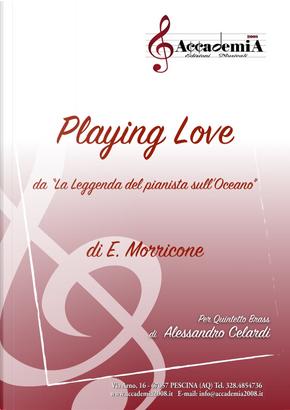 Playing love da «La leggenda del pianista sull'oceano» di Ennio Morricone by Alessandro Celardi