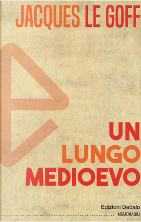 Un lungo Medioevo by Jacques Le Goff
