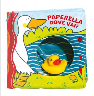 Paperella dove vai? by Gabriele Clima, Raffaella Bolaffio