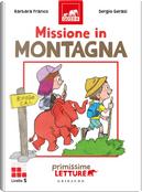 Missione in montagna. Primissime letture. Livello 5 by Barbara Franco