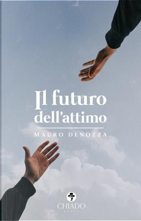 Il futuro dell'attimo by Mauro Denozza