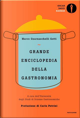 Grande enciclopedia della gastronomia by Marco Guarnaschelli Gotti