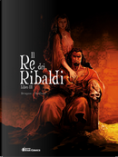 Il re dei Ribaldi. Vol. 3 by Vincent Brugeas